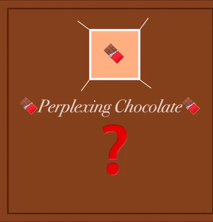 Perplexing Chocolate