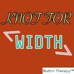 Knot For, Width
