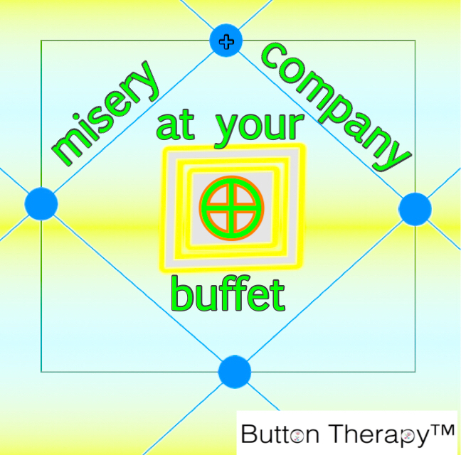 Misery And Company At Your Buffet