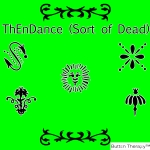 ThEnDance (Sort of Dead)