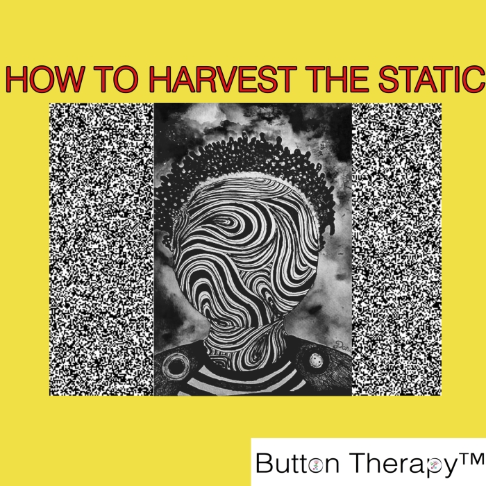 HOW TO HARVEST THE STATIC