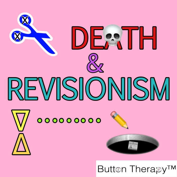 Death & Revisionism