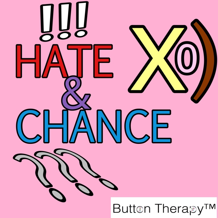 Hate & Chance