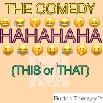 The Comedy (This or That)