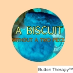 A Biscuit Without A TwoPiece