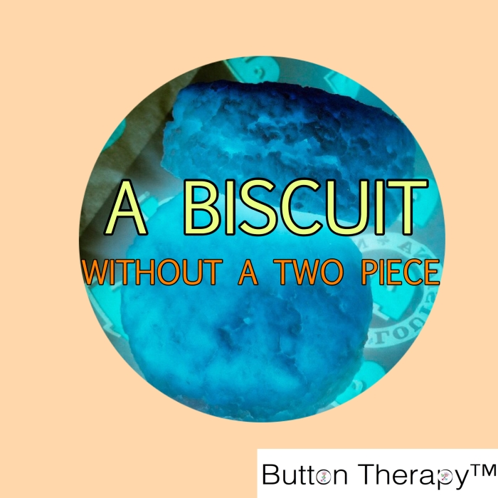 A Biscuit Without A Two Piece