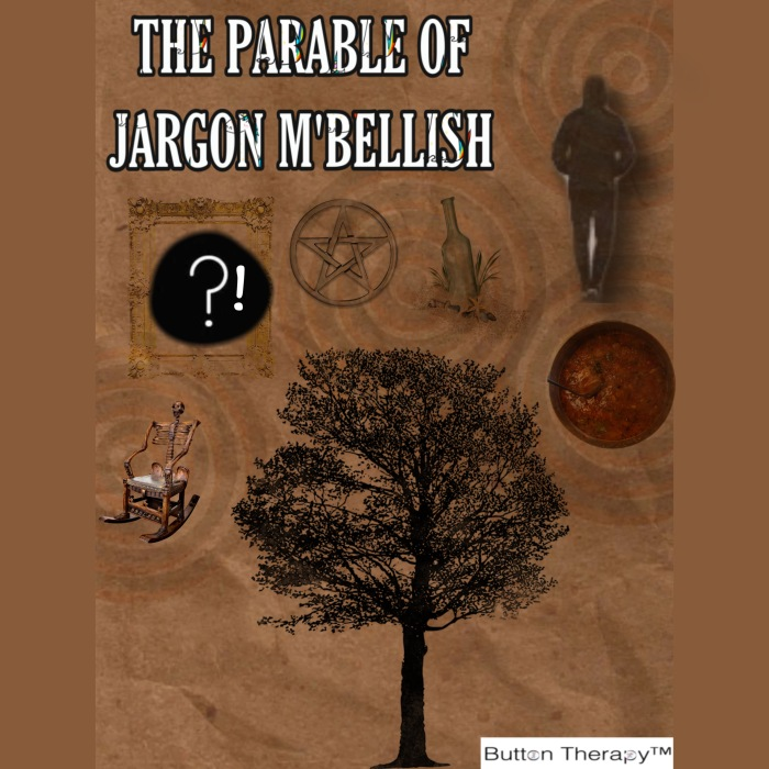 THE PARABLE OF JARGON M'BELLISH